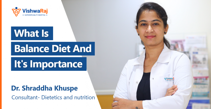 Balance Diet And It's Importance By Dr Shraddha Khuspe